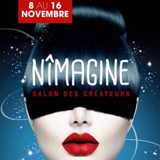 NIMAGINE – SALON DE CRÉATEURS – 8 AU 16 NOV 2014 – NIMES