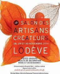 SALON DES ARTISANS CRÉATEURS – 28,29 ET 30 NOV 2014 – LODEVE