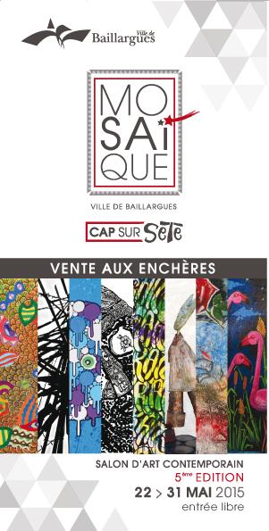 Salon d'art contemporain Mosaïque – Ventes aux enchères – Baillargues – 22/31 mai 2015