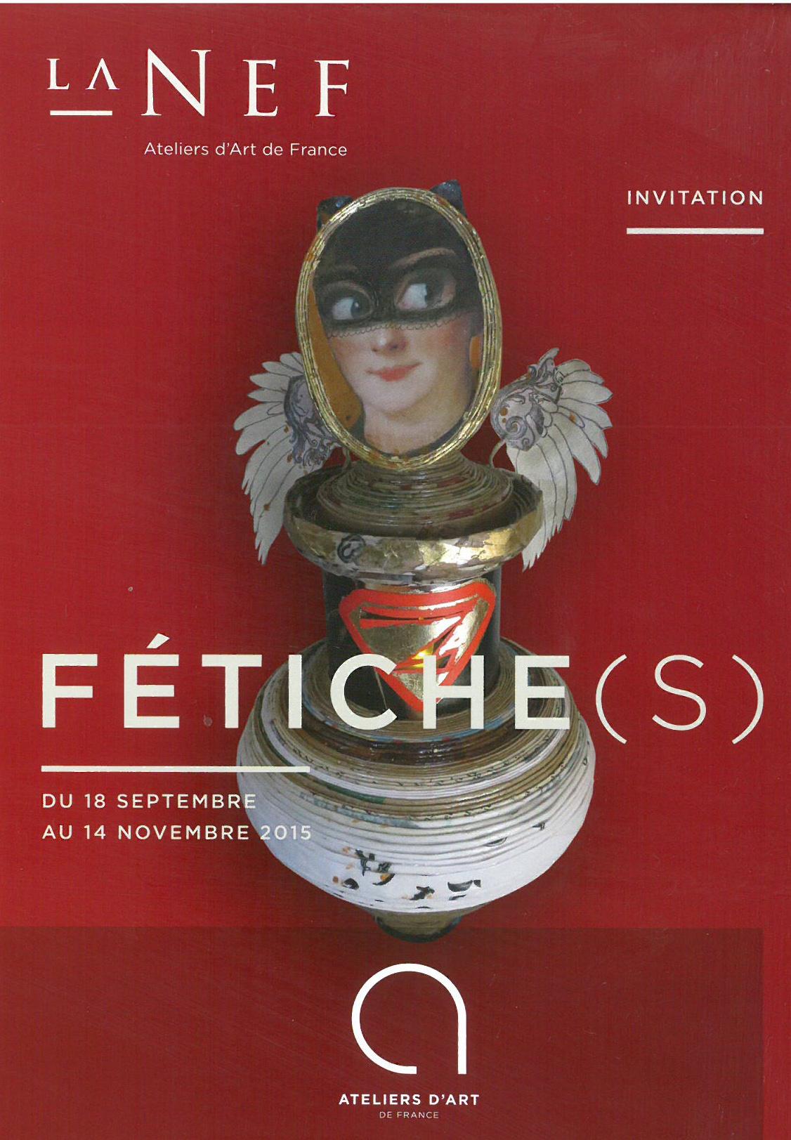 Nouvelle expo La Nef à Montpellier – Fétiche(s) – Sept/Nov 2015