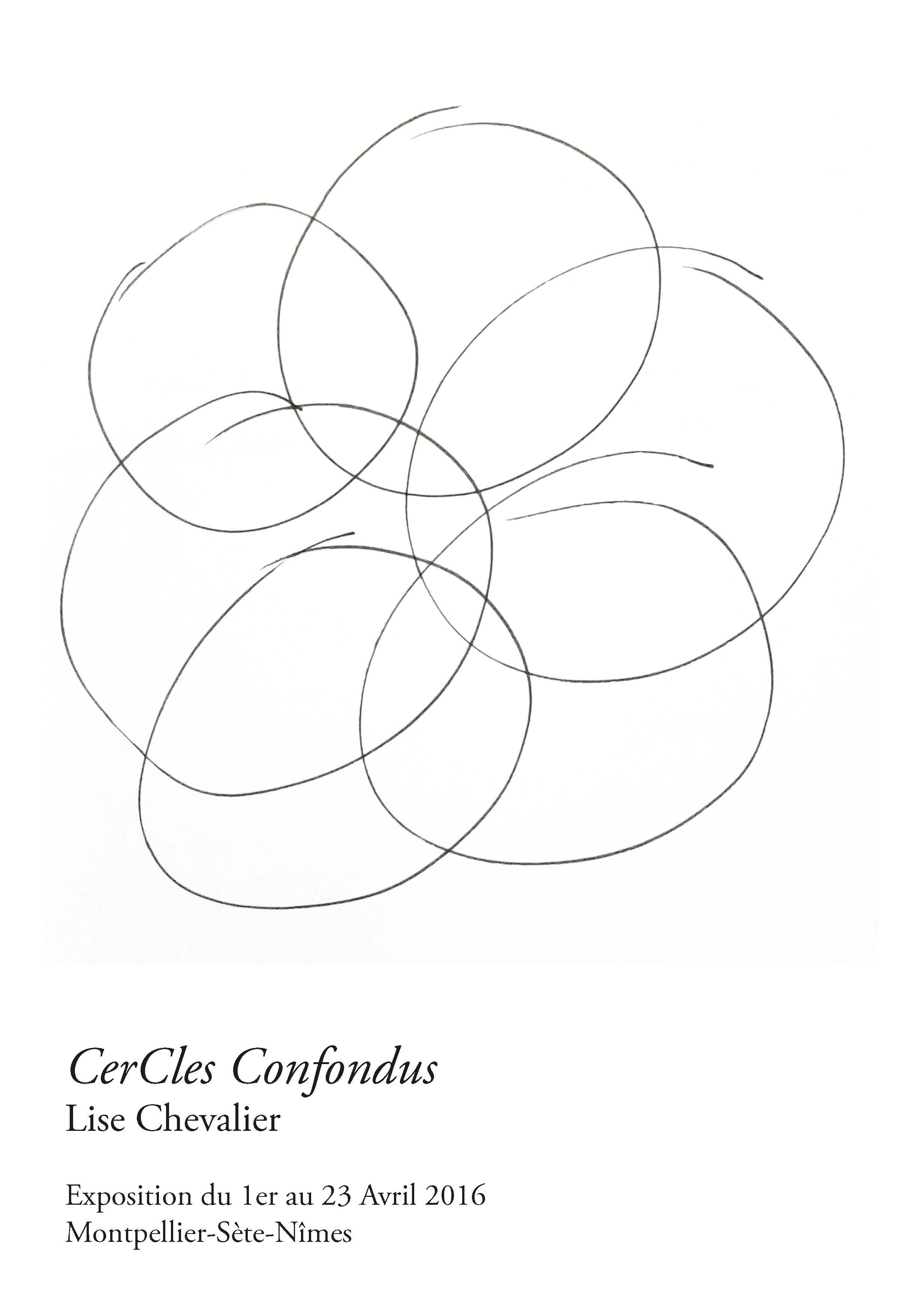 Lise Chevalier expose : CerCles Confondus du 1er au 23 Avril 2016 – Montpellier/Sète/Nîmes