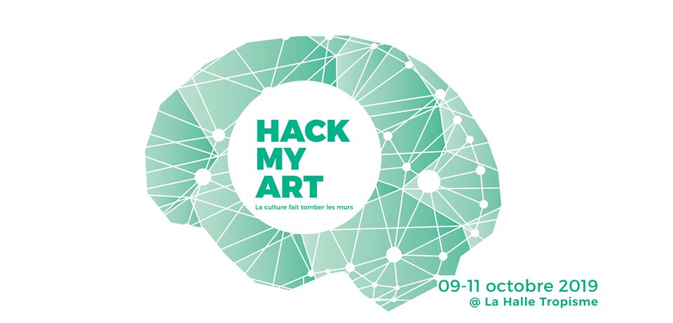 [HACK MY ART] Context'Art, partenaire du marathon numérique // 9 au 11 octobre 2019 HALLE TROPISME